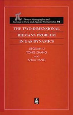 The Two-Dimensional Riemann Problem in Gas Dynamics - Jiequan Li
