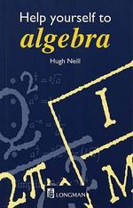 Help Yourself to Algebra - Hugh Neill