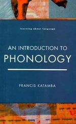 An Introduction to Phonology - Francis Katamba