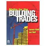 Maths for the Building Trades - Jim Kidd