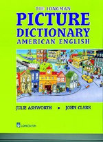 Longman Picture Dictionary American English : Picture Dictionary - Julie Ashworth