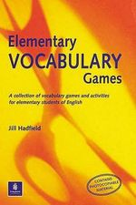 Elementary Vocabulary Games Teachers Resource Book : A Collection of Vocabulary Games and Activities for Elementary Students of English - Jill Hadfield