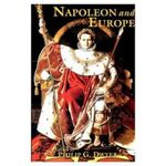 Napoleon and Europe - Philip G. Dwyer