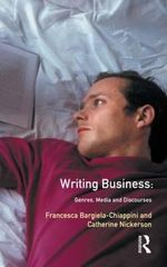 Writing Business : Genres, Media and Discourses - Francesca Bargiela-Chiappini