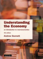 Understanding the Economy : Introduction to Macroeconomics - Andrew Dunnett