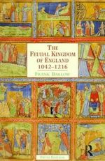 The Feudal Kingdom of England, 1042-1216 - Frank Barlow