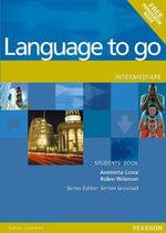 Language to Go : Intermediate Students Book - Araminta Crace