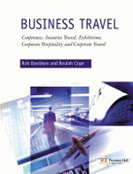 Business Travel : Conferences, Incentive Travel, Exhibitions, Corporate Hospitality and Corporate Travel - Rob Davidson