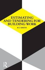 Estimating and Tendering for Building Work : Successful Partnering for Construction Firms - Ronald Carl Smith