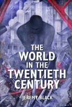 The World in the Twentieth Century - Jeremy Black