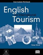 English for International Tourism : Intermediate Workbook - Peter Strutt