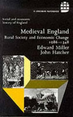 Medieval England : Rural Society and Economic Change, 1086-1348 - Edward Miller