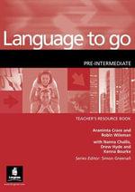 Language to Go : Pre-Intermediate, Teacher's Resource Book - Araminta Crace