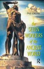 The Seven Wonders of the Ancient World : Atlantis: Fact or Fiction? - Paul Jordan