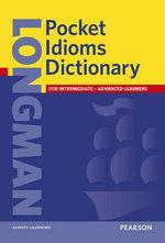 Longman Pocket Idioms Dictionary : Longman Pocket Dictionary