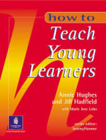 How to Teach Young Learners : Oxford Handbooks - Maria Jose-Lobo