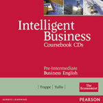 Intelligent Business Pre-Intermediate Course Book : Course Book CD 1-2 - Christine Johnson