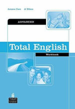 Total English : Advanced Workbook without Key - J. J. Wilson