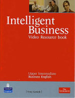 Intelligent Business : Upper-Intermediate Video Resource Book - Tonya Trappe