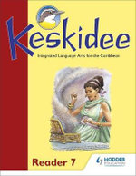 Keskidee: Reader 7 : Integrated Language Arts for the Caribbean - Leonie Bennett