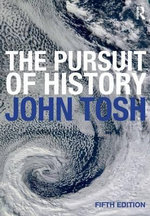 The Pursuit of History : Aims, Methods and New Directions in the Study of Modern History : 5th Edition - John Tosh