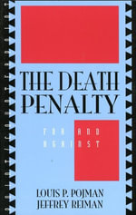 The Death Penalty : For and Against - Louis P. Pojman