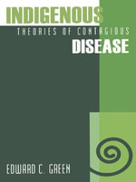 Indigenous Theories of Contagious Disease - Edward C. Green