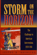 Storm on the Horizon : The Challenge to American Intervention, 1939-1941 - Justus D. Doenecke