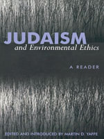Judaism And Environmental Ethics : A Reader
