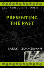 Presenting the Past - Larry J. Zimmerman