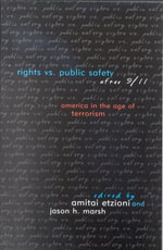 Rights vs. Public Safety after 9/11 : America in the Age of Terrorism
