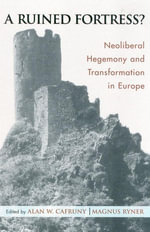 A Ruined Fortress? : Neoliberal Hegemony and Transformation in Europe