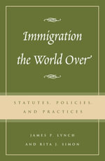 Immigration the World Over : Statutes, Policies, and Practices - Rita J. Simon