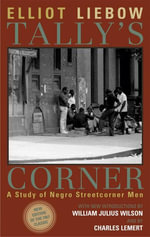 Tally's Corner : A Study of Negro Streetcorner Men - Elliot Liebow