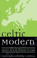 Celtic Modern : Music at the Global Fringe
