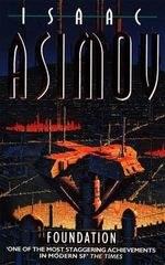 Foundation : Foundation Series : Book 1 - Isaac Asimov