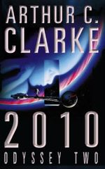 2010 : Odyssey Two : The Space Odyssey Series - Arthur C. Clarke
