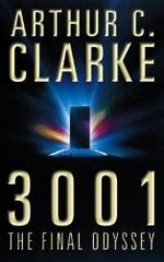 3001 : The Final Odyssey : The Space Odyssey Series - Arthur C. Clarke