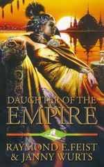 Daughter of the Empire : Kelewan Empire Series : Book 1 - Janny Wurts