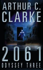 2061 : Odyssey Three : The Space Odyssey Series - Arthur C. Clarke