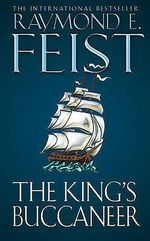 The King's Buccaneer : Krondors Sons Series - Raymond E. Feist