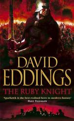 The Ruby Knight : Book Two of the Belgariad - David Eddings