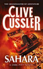 Sahara : Dirk Pitt Series : Book 11 - Clive Cussler
