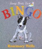 Bingo! : Bunny Read's Back - Rosemary Wells
