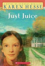 Just Juice - Karen Hesse