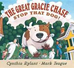 The Great Gracie Chase : Stop That Dog! - Cynthia Rylant