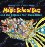 The Magic School Bus and the Science Fair Expedition : Magic School Bus (Hardcover) - Joanna Cole