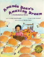 Amanda Bean's Amazing Dream : A Mathematical Story - Cindy Neuschwander