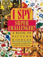 I Spy Super Challenger! : A Book of Picture Riddles - Jean Marzollo
