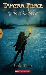 Cold Fire : Circle Opens Series : Book 3 - Tamora Pierce